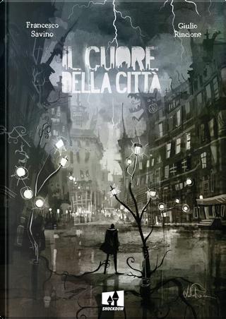 Il cuore della città by Francesco Savino