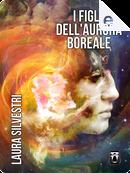 I figli dell'aurora boreale by Laura Silvestri