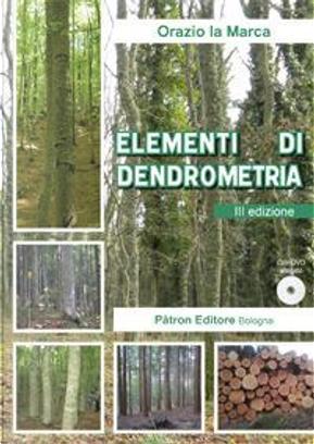 Elementi di dentrometria. Con DVD-ROM by Orazio La Marca