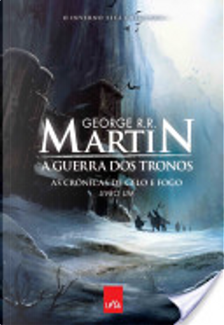 A Guerra dos Tronos - As Crônicas de Gelo e Fogo by George R.R. Martin