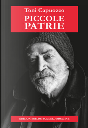Piccole patrie by Toni Capuozzo