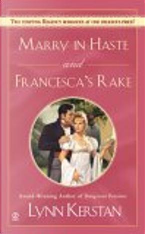 Marry in Haste and Francesca's Rake by Lynn Kerstan