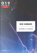 Ritorno al domani by L. Ron Hubbard
