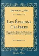 Les Évasions Célèbres by Benvenuto Cellini