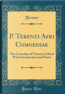 P. Terenti Afri Comoediae by Terence Terence