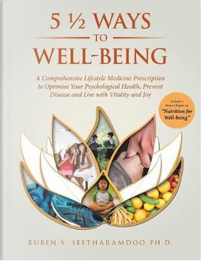 5 ½ Ways to Well-being by Ruben, Ph.d. Seetharamdoo