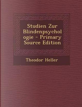 Studien Zur Blindenpsychologie by Theodor Heller