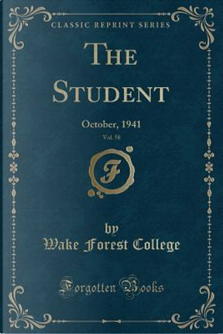 The Student, Vol. 58 by Wake Forest College