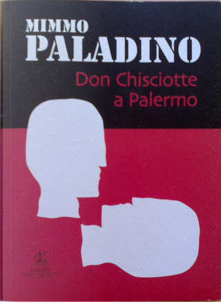Don Chisciotte a Palermo by Corrado Bologna, Demetrio Paparoni, Roberto Alajmo