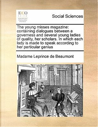 The Young Misses Magazine by Madame Leprince de Beaumont