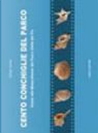 Cento conchiglie del parco. Guida alla malacofauna del parco Delta del Po by Giorgio Lazzari