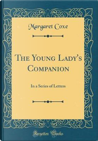 The Young Lady's Companion by Margaret Coxe