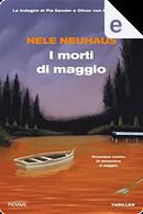 I morti di maggio by Nele Neuhaus