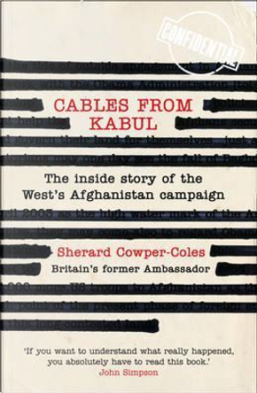 Cables from Kabul by Sherard Cowper-Coles