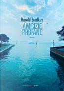 Amicizie profane by Harold Brodkey