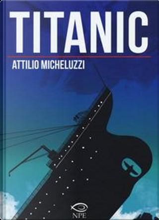 Titanic. Ediz. integrale by Attilio Micheluzzi