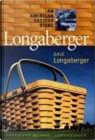 Longaberger by Robert L. Shook, Dave Longaberger