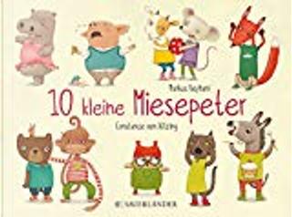 10 kleine Miesepeter by Markus Reyhani
