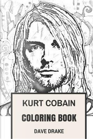 Kurt Cobain Coloring Book by David Drake