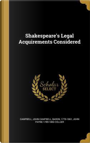 SHAKESPEARES LEGAL ACQUIREMENT by John Payne 1789-1883 Collier