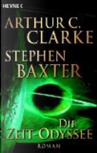 Die Zeit-Odyssee by Arthur C. Clarke, Stephen Baxter