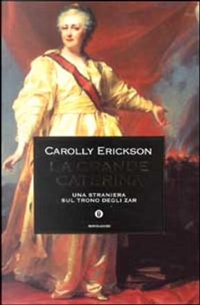 La grande Caterina by Carolly Erickson