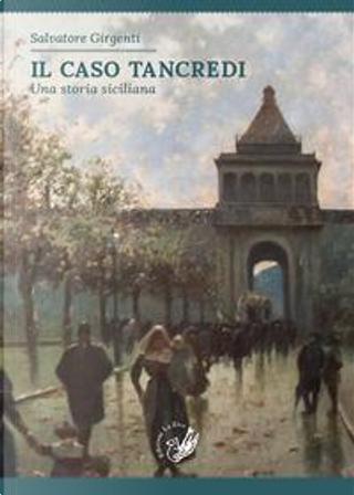 Il caso Tancredi. Una storia siciliana by Salvatore Girgenti