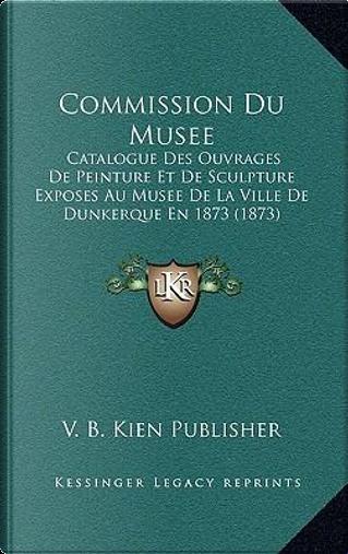 Commission Du Musee by V. B. Kien Publisher