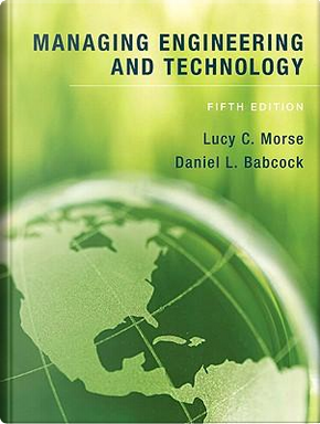 Managing Engineering and Technology by Lucy C. Morse