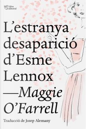 L'estranya desaparició d'Esme Lennox by Maggie O'Farrell