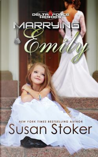 Marrying Emily by Susan Stoker
