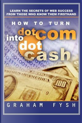 How to turn dotCom into dotCash by Graham Fysh