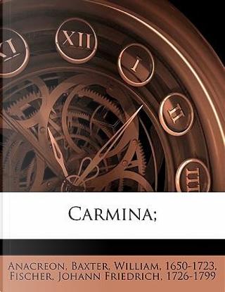 Carmina; by Anacreon