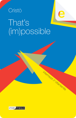 That's (im)possible! by Cristò