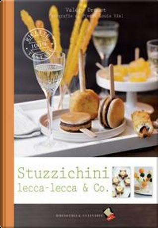 Stuzzichini, lecca lecca & co by Valéry Drouet