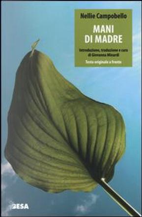Mani di madre. Testo spagnolo a fronte by Nellie Campobello