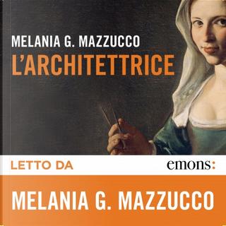 L'architettrice by Melania G. Mazzucco