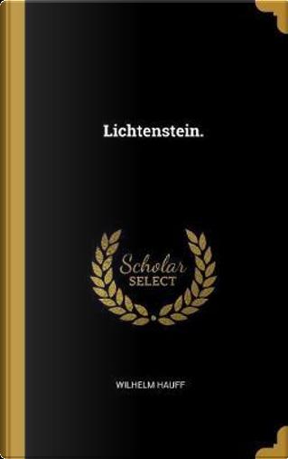 Lichtenstein. by Wilhelm Hauff