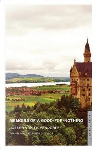 Memoirs of a Good-for-nothing by Joseph von Eichendorff