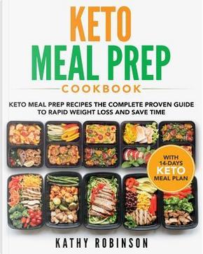 Keto Meal Prep Cookbook by Kathy Robinson