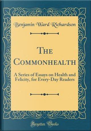 The Commonhealth by Benjamin Ward Richardson