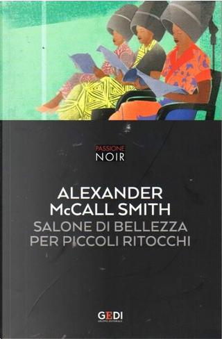 Salone di bellezza per piccoli ritocchi by Alexander McCall Smith
