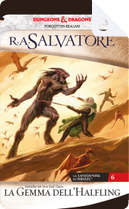 La gemma dell'Halfling by R. A. Salvatore