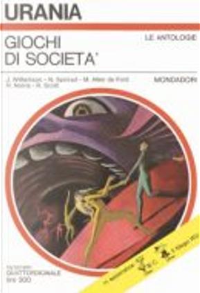 Giochi di società by Hoke Norris, Jack Williamson, Miriam Allen DeFord, Norman Spinrad, Robin Scott