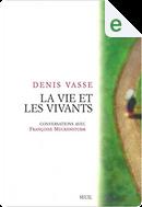 La vie et les vivants by Denis Vasse