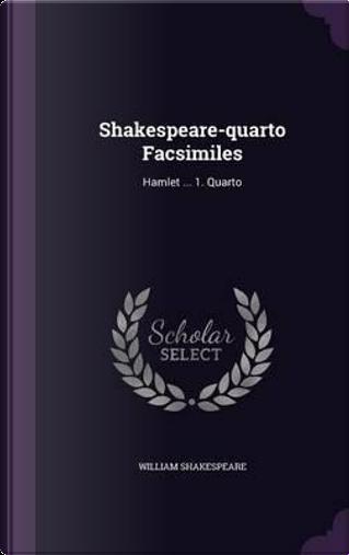 Shakespeare-Quarto Facsimiles by William Shakespeare