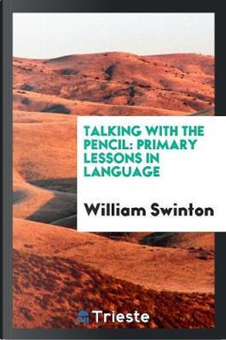 Talking with the Pencil by William Swinton