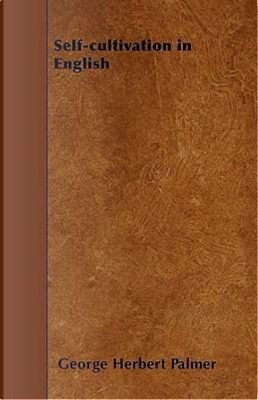 Self-Cultivation In English by George Herbert Palmer