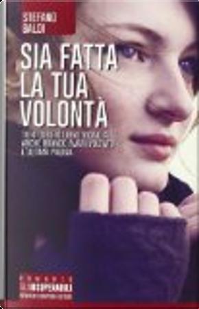 Sia fatta la tua volontà by Stefano Baldi