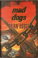 Mad Dogs by Brian Hodge